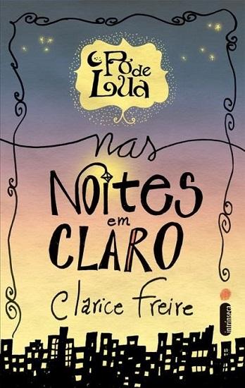 No segundo livro, Clarice retrata a angústia e a alegria daqueles que preferem a noite ao dia. Foto:  Intrínseca/Divulgação