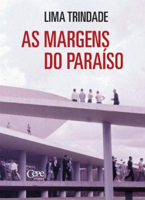 Na obra, Brasília é palco de uma história de sobrevivência e luta. Foto: Cepe/Divulgação