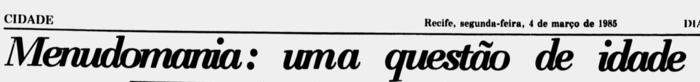 Título de reportagem de Robson Sampaio em 4 de março de 1985 (Foto: Arquivo DP)