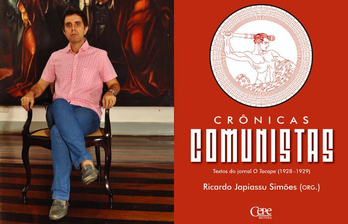 Ricardo Japiassu Simões e capa de Crônicas Comunistas (Foto: Cepe/Divulgação)